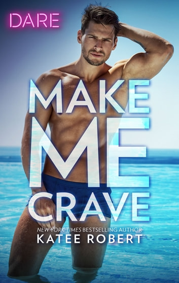 Make Me Crave - A Holiday Fling Romance ebook by Katee Robert