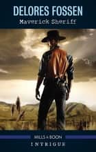 Maverick Sheriff ebook by Delores Fossen