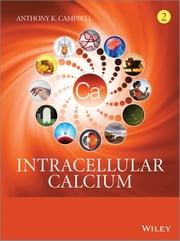 Intracellular Calcium ebook by Anthony K. Campbell