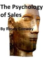 The Psychology of Sales ebook by Rosey Conway