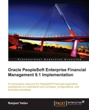Oracle PeopleSoft Enterprise Financial Management 9.1 Implementation ebook by Ranjeet Yadav