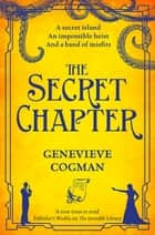 The Secret Chapter: The Invisible Library 6 ebook by Genevieve Cogman