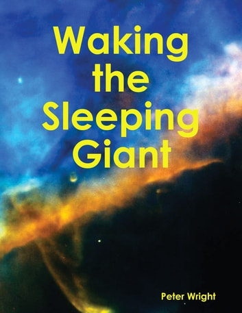 Waking the Sleeping Giant ebook by Peter Wright