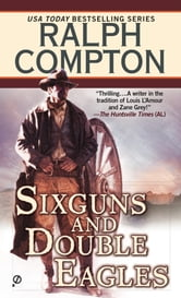 Ralph Compton Sixguns and Double Eagles ebook by Ralph Compton