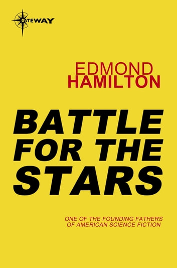 Battle for the Stars eBook by Edmond Hamilton
