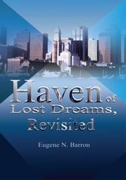 Haven of Lost Dreams, Revisited ebook by Eugene Barron