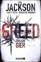 Greed - Tödliche Gier - Thriller ebook by Lisa Jackson, Nancy Bush, Rosalind Noonan,...