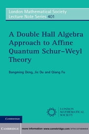 A Double Hall Algebra Approach to Affine Quantum Schur–Weyl Theory ebook by Bangming Deng,Jie Du,Qiang Fu