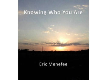 Knowing Who You Are ebook by Eric Menefee