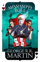 Mississippi Roll (Wild Cards) ebook by