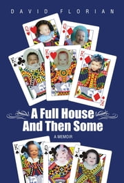 A Full House And Then Some: A Memoir ebook by David Florian