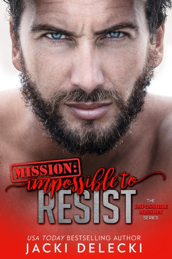 Mission: Impossible to Resist ebook by Jacki Delecki