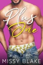 Plus One ebook by M.N. Forgy, Missy Blake