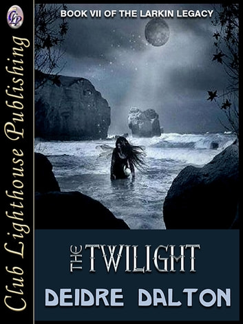 The Twilight ebook by DEIDRE DALTON