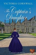 The Captain's Daughter ebook by Victoria Cornwall