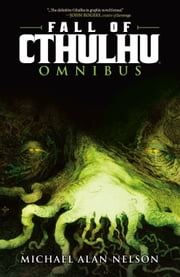 Fall of Cthulhu Omnibus Vol.1 ebook by Michael Alan Nelson,Greg Scott,Mateus Santolouco,Mark Dos Santos
