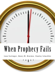 When Prophecy Fails ebook by Leon Festinger, Henry W. Riecken, Stanley Schachter