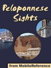 Peloponnese Sights: a travel guide to the top 50 attractions and beaches in Peloponnese, Greece (Mobi Sights) ebook by MobileReference