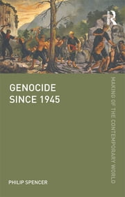 Genocide since 1945 ebook by Philip Spencer