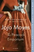 The Peacock Emporium - A Novel ebook by Jojo Moyes