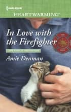 In Love with the Firefighter ebook by Amie Denman