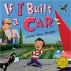 If I Built a Car 電子書 by Chris Van Dusen