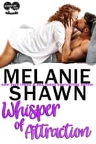 Whisper Of Attraction ebook by Melanie Shawn