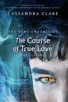 The Bane Chronicles 10: The Course of True Love (and First Dates) ebook by Cassandra Clare