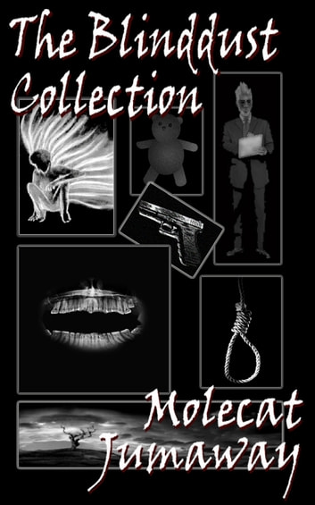 The Blinddust Collection eBook by Molecat Jumaway