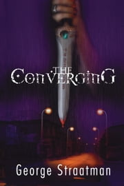 The Converging ebook by George Straatman