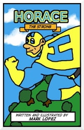Horace the Strong ebook by Mark Lopez