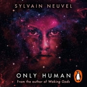 Only Human - Themis Files Book 3 有聲書 by Sylvain Neuvel