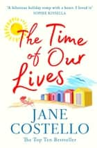 The Time of Our Lives ebook by Jane Costello