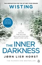 The Inner Darkness ebook by Jørn Lier Horst, Anne Bruce