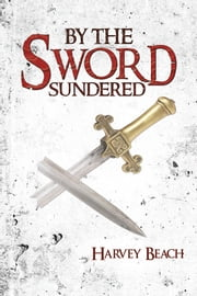 By The Sword Sundered ebook by Harvey Beach