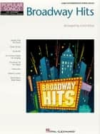Broadway Hits (Songbook) - Hal Leonard Student Piano Library Popular Songs Series ebook by Carol Klose