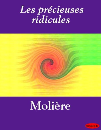 Les précieuses ridicules eBook by eBooksLib