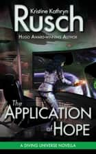 The Application of Hope ebook by Kristine Kathryn Rusch