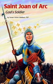 Saint Joan of Arc ebook by Susan Helen Wallacem FSP