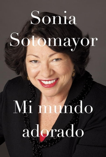 Mi mundo adorado ebook by Sonia Sotomayor