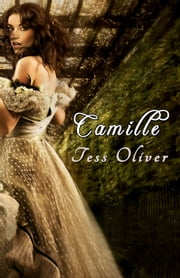 Camille ebook by Tess Oliver