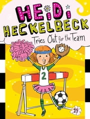 Heidi Heckelbeck Tries Out for the Team ebook by Wanda Coven, Priscilla Burris