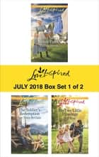 Harlequin Love Inspired July 2018 - Box Set 1 of 2 - His New Amish Family\The Soldier's Redemption\His Two Little Blessings ebook by Patricia Davids, Lee Tobin McClain, Mia Ross