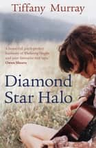 Diamond Star Halo ebook by Tiffany Murray