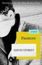 Pasmore - A Novel ebook by David Storey