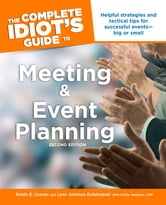 The Complete Idiot's Guide to Meeting & Event Planning, 2E ebook by Lynn Johnson Golabowski,Robin E. Craven