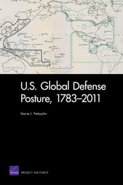 U.S. Global Defense Posture, 1783-2011 ebook by Stacie L. Pettyjohn