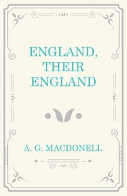 England, Their England ebook by A. G. Macdonell