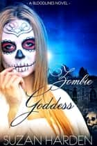 Zombie Goddess ebook by Suzan Harden