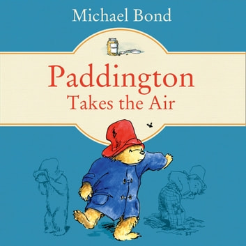 Paddington Takes the Air audiobook by Michael Bond